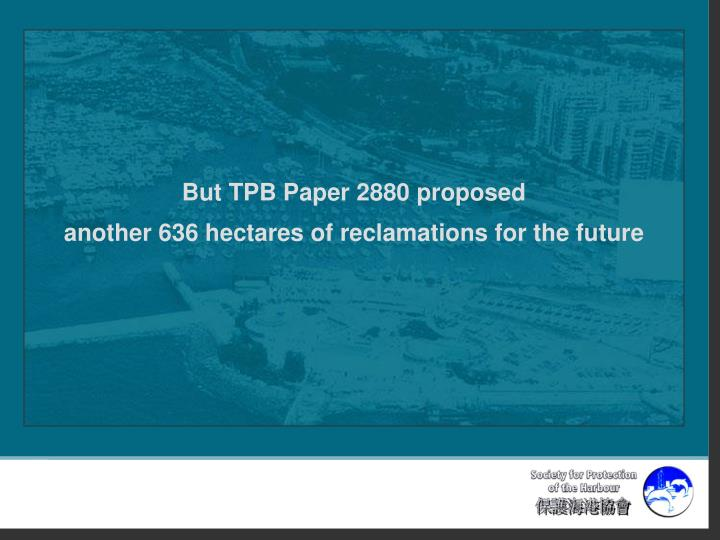 But TPB Paper 2880 proposed