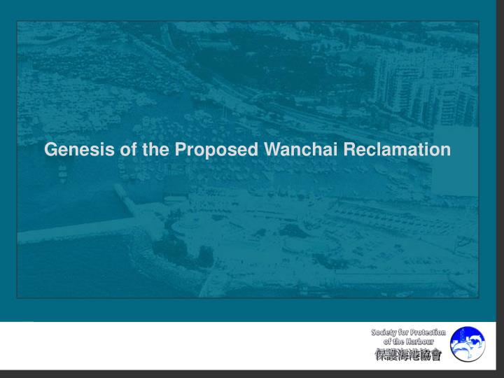Genesis of the Proposed Wanchai Reclamation