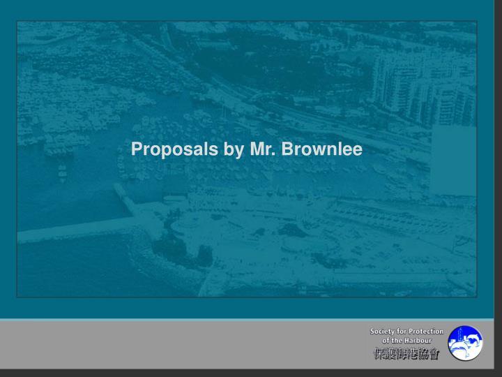 Proposals by Mr. Brownlee