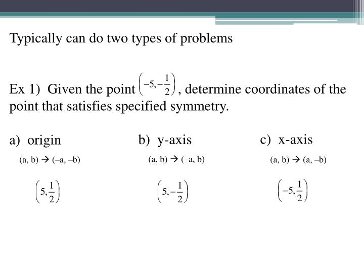 Typically can do two types of problems
