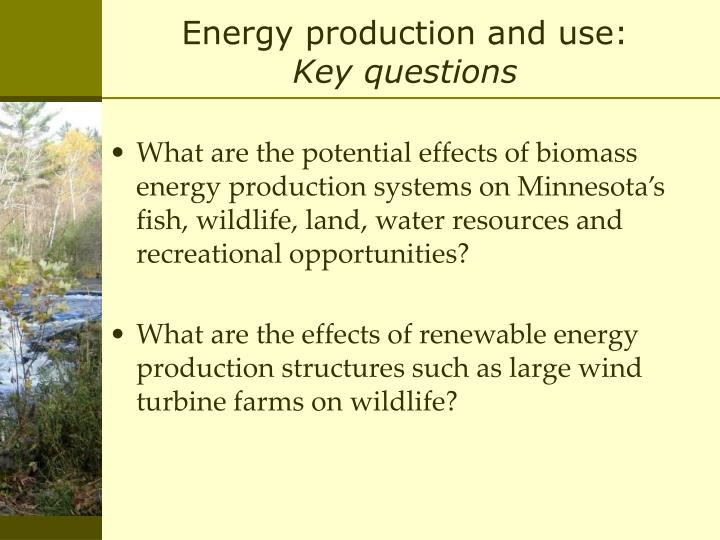 Energy production and use: