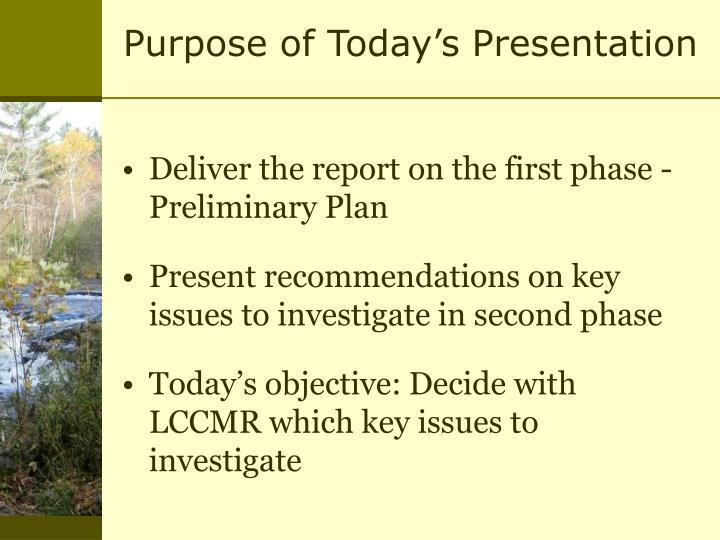 Purpose of today s presentation