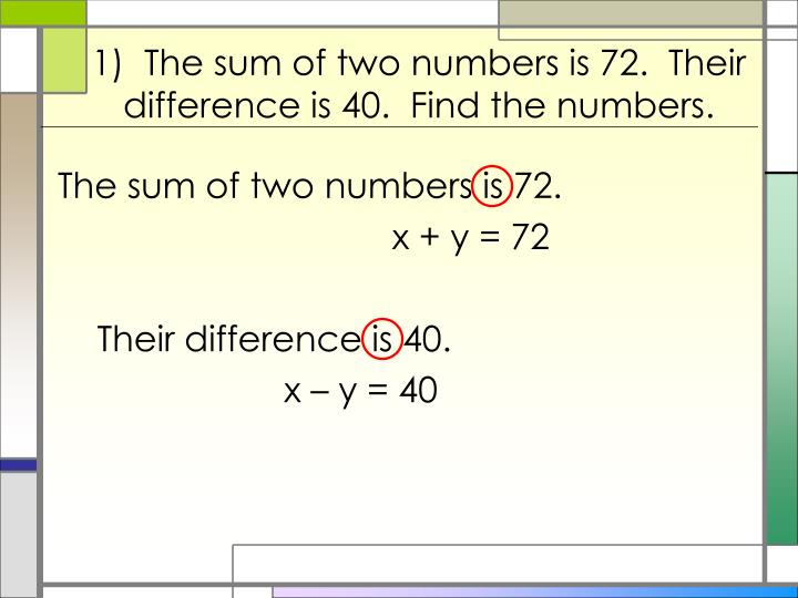 1 the sum of two numbers is 72 their difference is 40 find the numbers