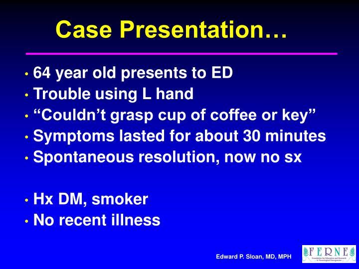 Case Presentation…