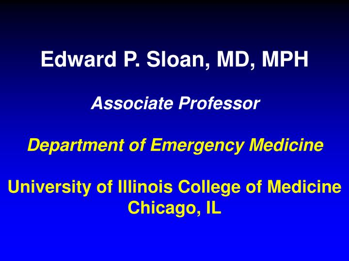 Edward P. Sloan, MD, MPH