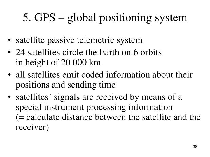 5. GPS – global positioning system