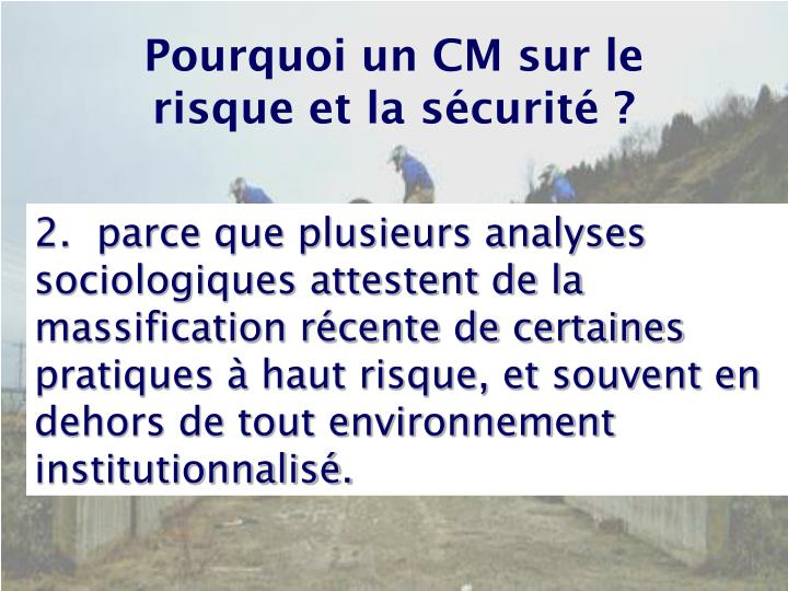 Pourquoi un CM sur le risque et la sécurité ?