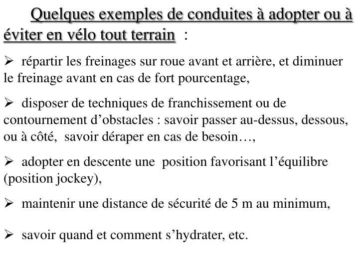Quelques exemples de conduites à adopter ou à éviter en vélo tout terrain