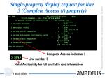 single property display request for line 5 complete access property
