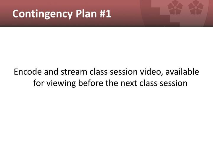 Contingency Plan #1