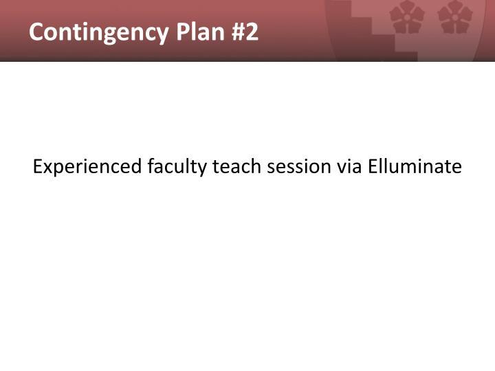 Contingency Plan #2