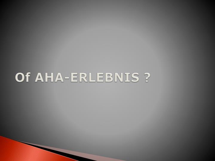 Of AHA-ERLEBNIS ?