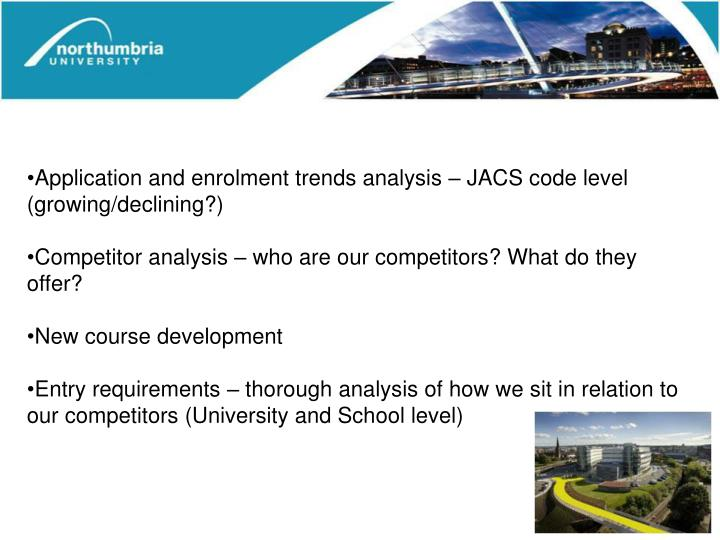 Application and enrolment trends analysis – JACS code level (growing/declining?)