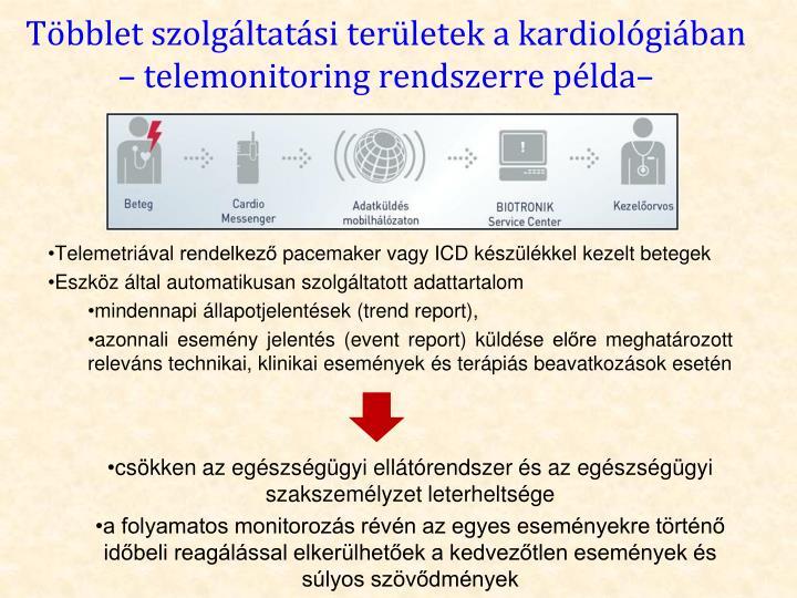 Többlet szolgáltatási területek a kardiológiában – telemonitoring rendszerre példa–