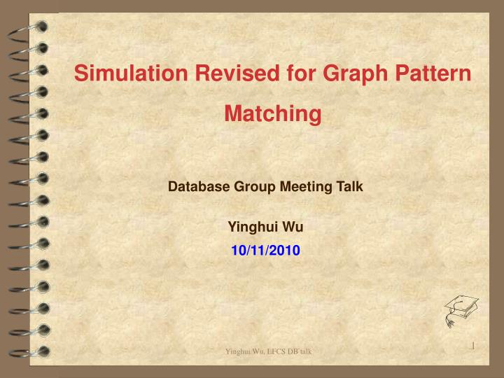 simulation revised for graph pattern matching n.