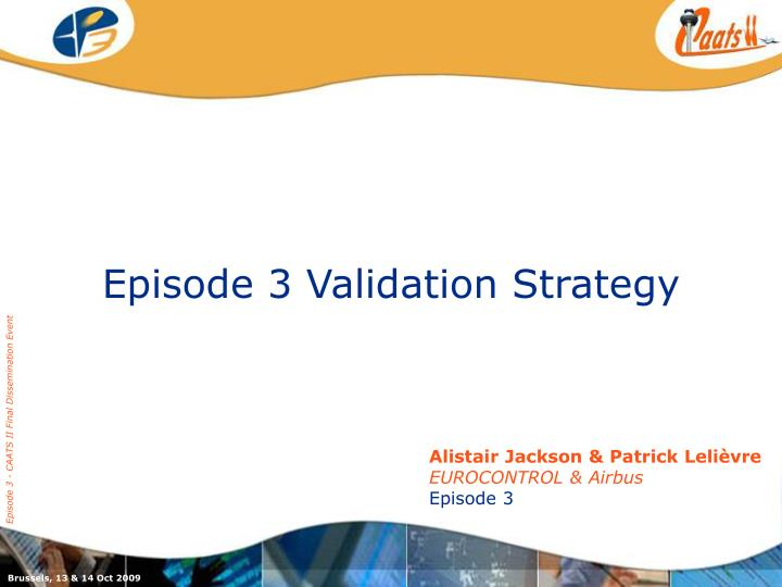 episode 3 validation strategy n.