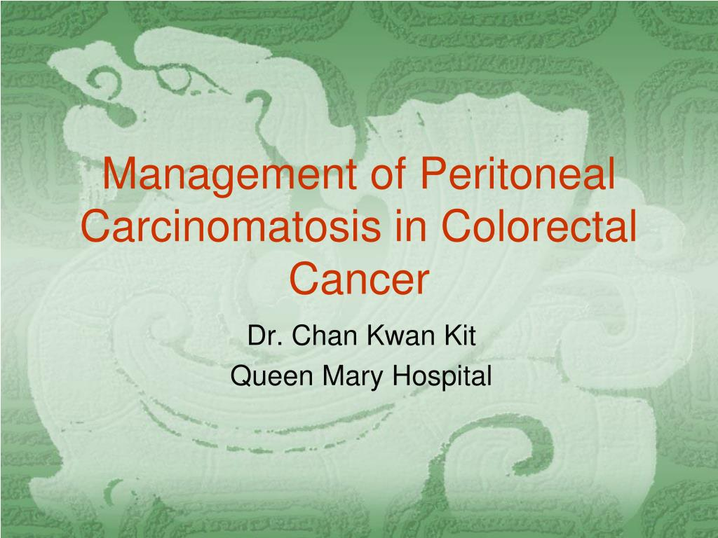 Ppt Management Of Peritoneal Carcinomatosis In Colorectal Cancer Powerpoint Presentation Id 4848416