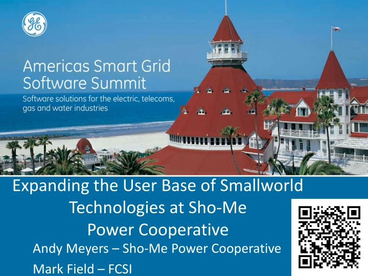 Expanding the user base of smallworld technologies at sho me power cooperative