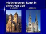 middeleeuwen kunst in dienst van god romaans gotisch