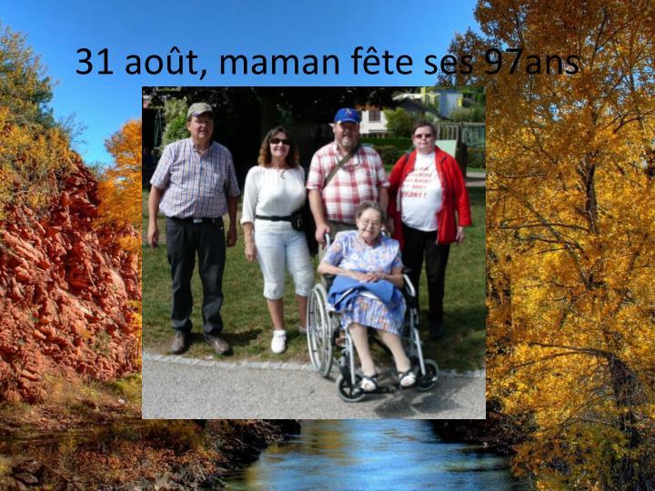 31 août, maman fête ses 97ans