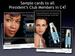 sample cards to all president s club members in c4