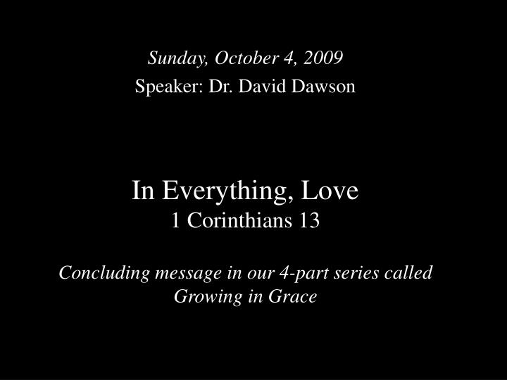 in everything love 1 corinthians 13 concluding message in our 4 part series called growing in grace n.