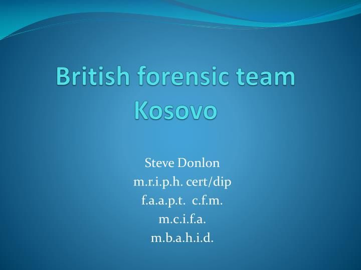 British forensic team kosovo