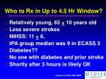 who to rx in up to 4 5 hr window