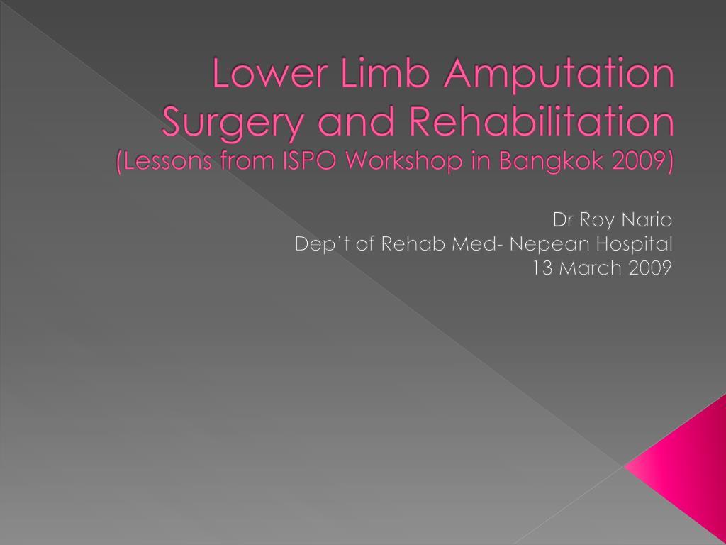 PPT - Lower Limb Amputation Surgery and Rehabilitation