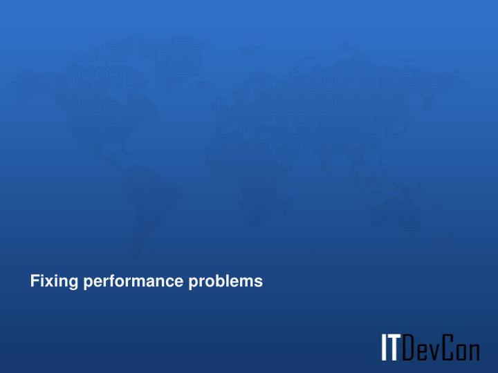 Fixing performance problems