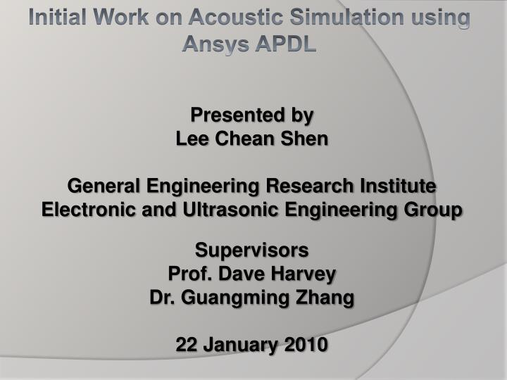 PPT - Initial Work on Acoustic Simulation using Ansys APDL