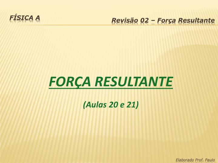 FORÇA RESULTANTE