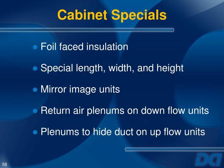 Cabinet Specials