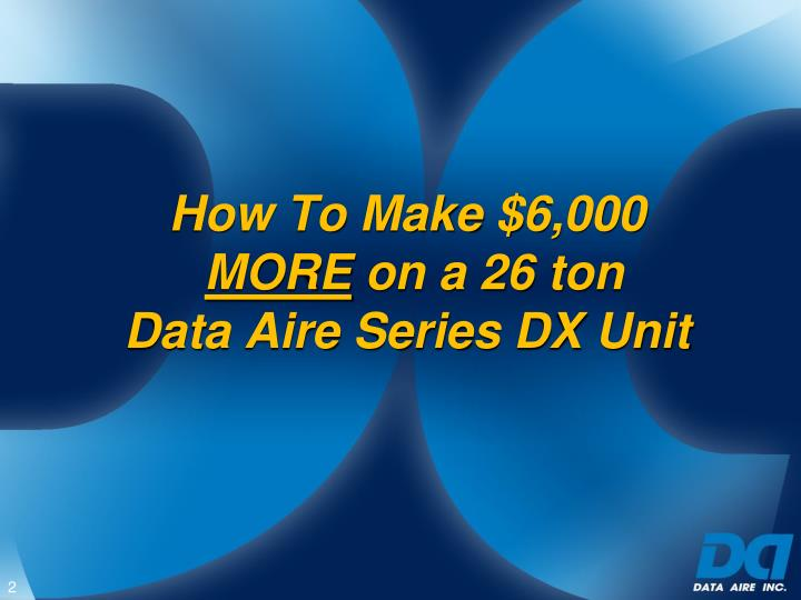 How to make 6 000 more on a 26 ton data aire series dx unit