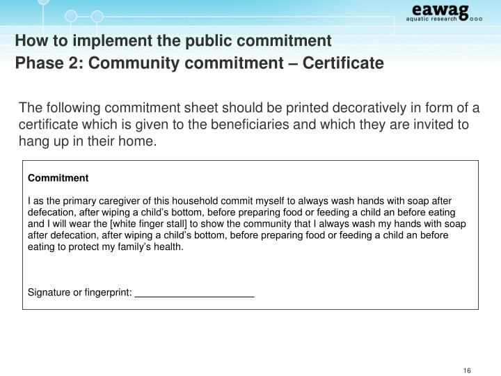 The following commitment sheet should be printed decoratively in form of a certificate which is given to the beneficiaries and which they are invited to hang up in their home.