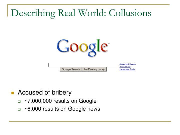 Describing Real World: Collusions