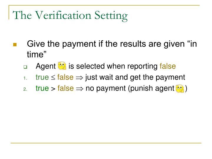 The Verification Setting