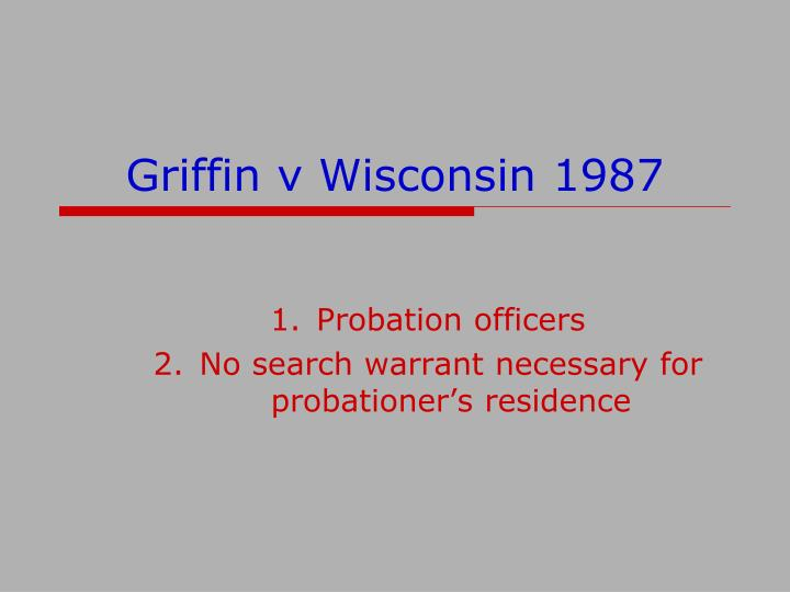 Griffin v Wisconsin 1987