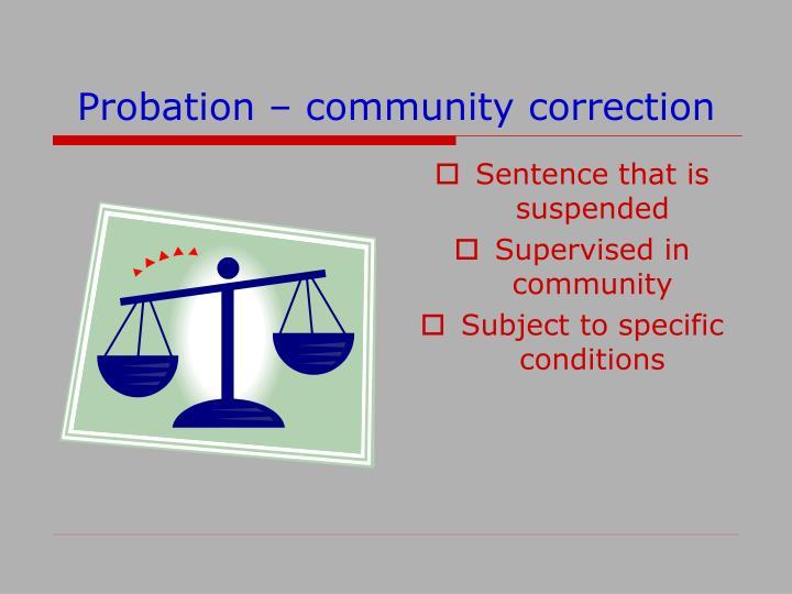 Probation community correction