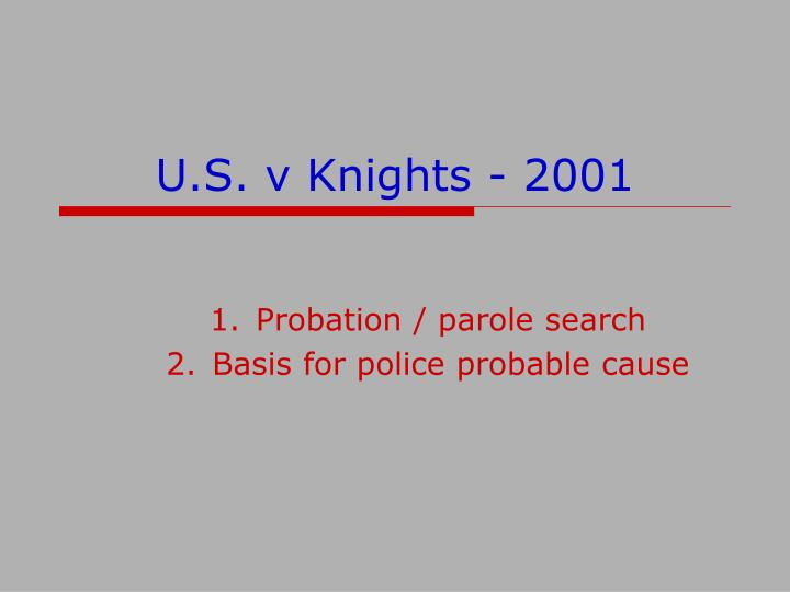 U.S. v Knights - 2001