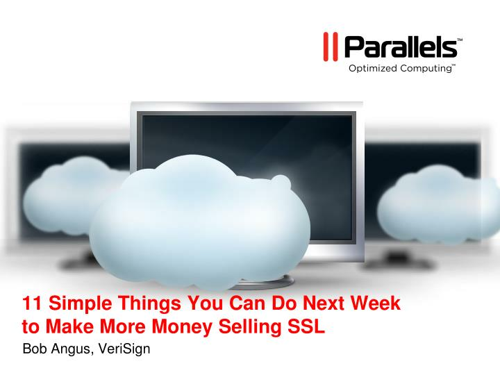 11 simple things you can do next week to make more money selling ssl n.