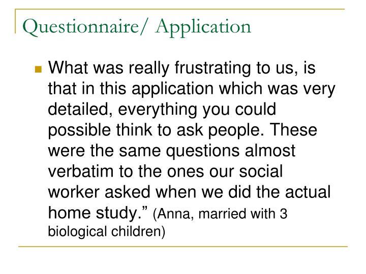 Questionnaire/ Application