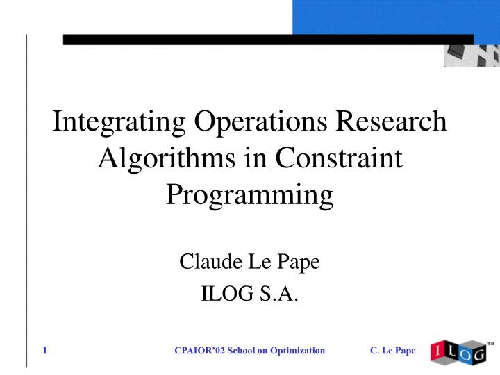 integrating operations research algorithms in constraint programming n.