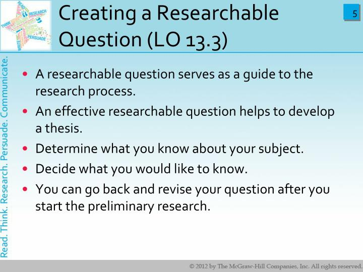 Creating a Researchable Question (LO 13.3)