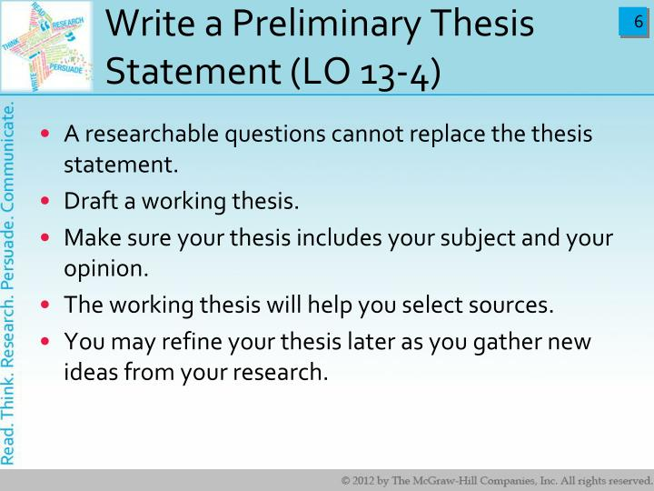 Write a Preliminary Thesis Statement (LO 13-4)