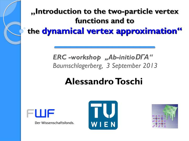 introduction to the two particle vertex functions and to the dynamical vertex approximation n.