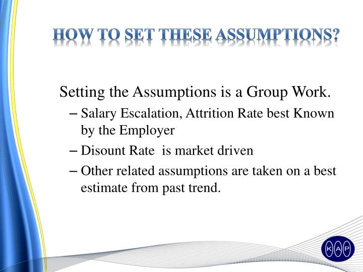 How to set these Assumptions?
