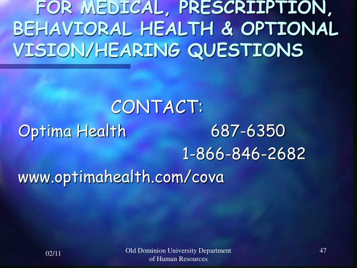 FOR MEDICAL, PRESCRIIPTION, BEHAVIORAL HEALTH & OPTIONAL VISION/HEARING QUESTIONS
