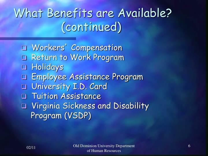 What Benefits are Available?              (continued)