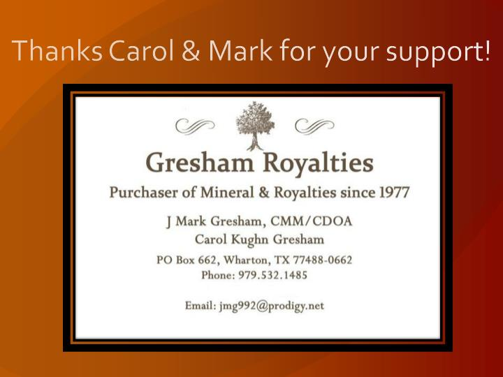 Thanks Carol & Mark for your support!